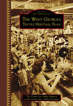 The West Georgia Textile Heritage Trail -- New Local History Book Signing