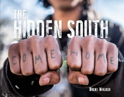 The Hidden South -- Author Event w/Photo-Journalist Brent Walker