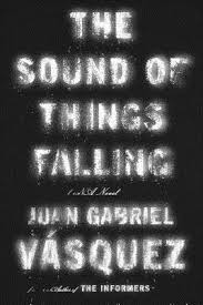 Other Places, Other Lives Book Club: The Sound of Things Falling by Juan Gabriel Vasquez