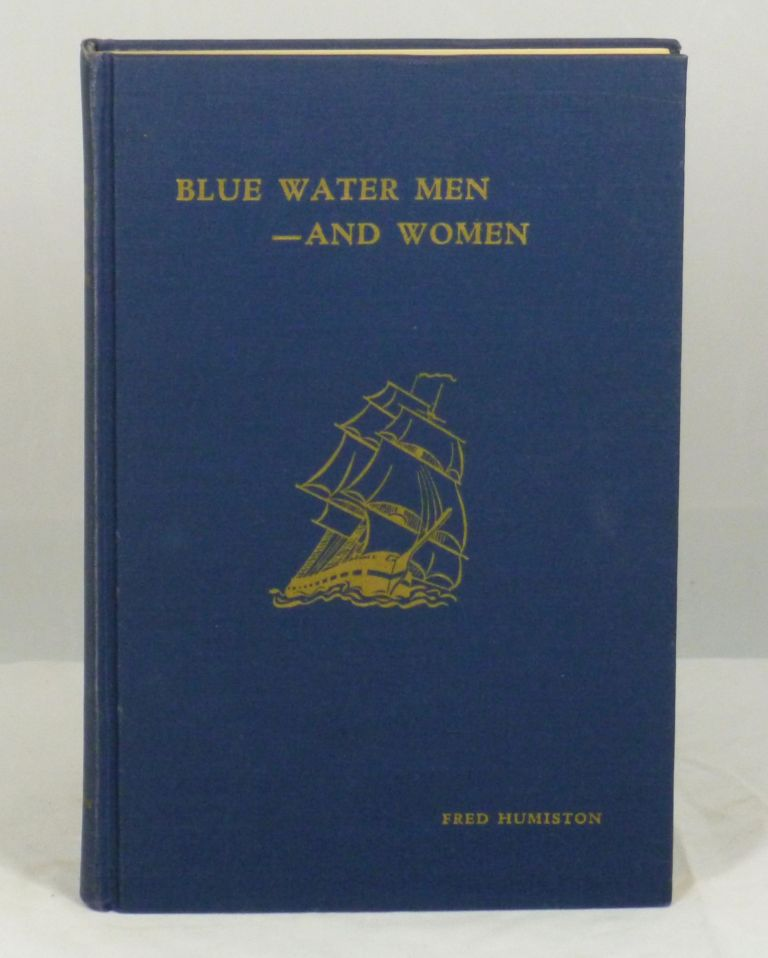 Blue Water Men -- And Women. Fred Humiston.
