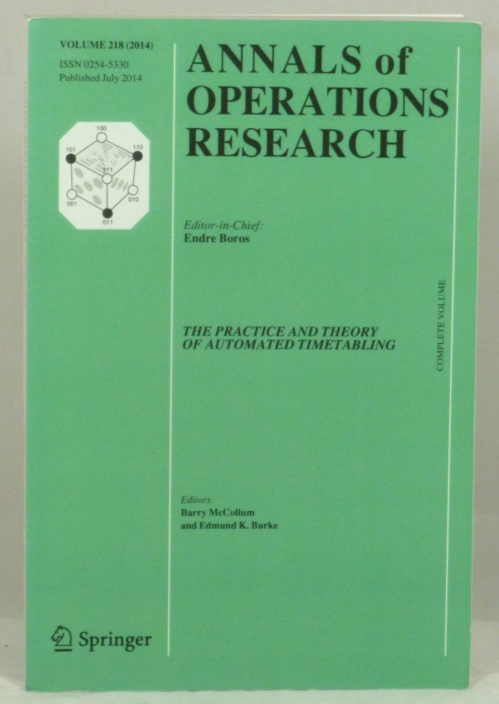 Annals of Operations Research: The Practice and Theory of Automated Timetabling (Volume 218, Number 1, July 2014). Endre Boros.