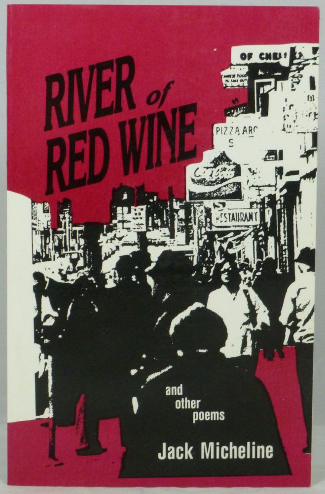 River of Red Wine and Other Poems. Jack Micheline, Jack Kerouac, Intro.