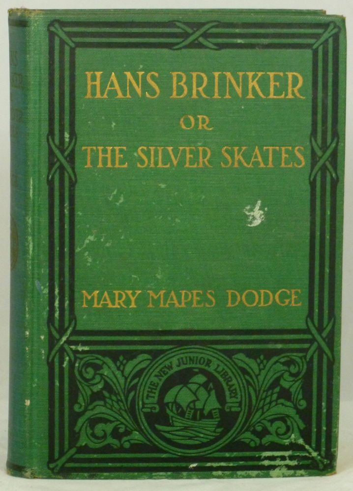 Hans Brinkler or The Silver Skates: A Story of Life in Holland. Mary Mapes Dodge.