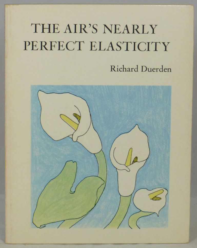 The Air's Nearly Perfect Elasticity. Richard Duerden.