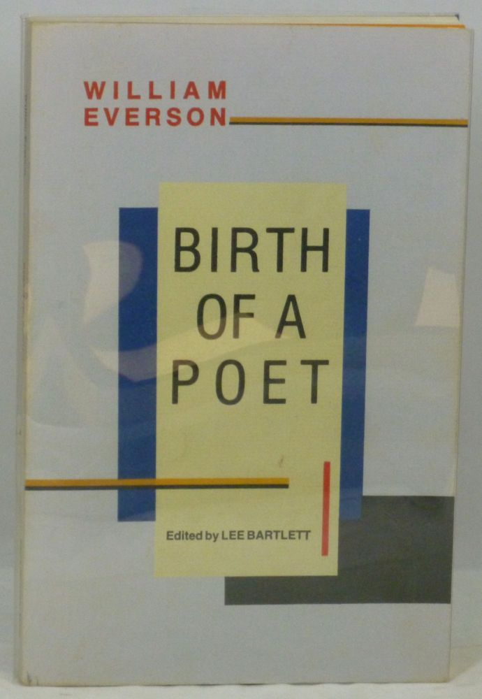 Birth of a Poet: The Santa Cruz Meditations. William Everson, Lee Bartlett, Brother Antoninus.