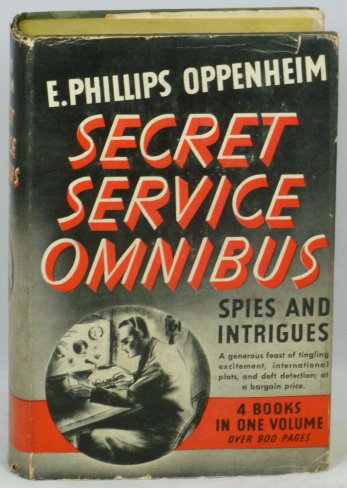 Spies and Intrigues: The Oppenheim Secret Service Omnibus. E. Phillips Oppenheim.