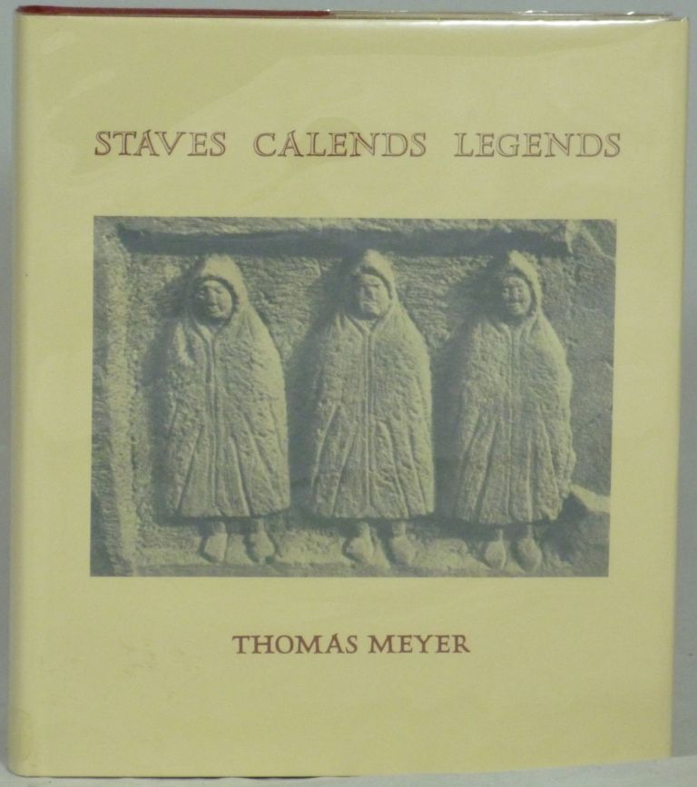 Staves Calends Legends. Thomas Meyer.