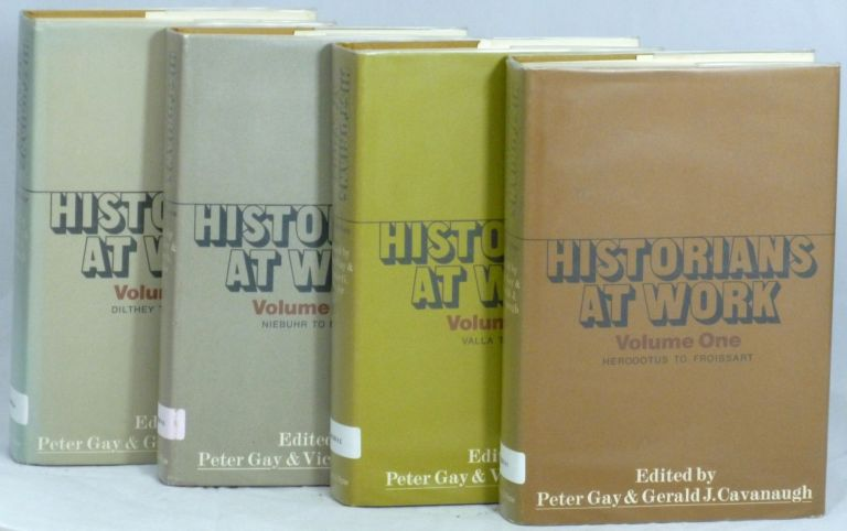 Historians at Work (Four Volumes, Complete). Peter Gay, Gerald J. Cavanaugh.