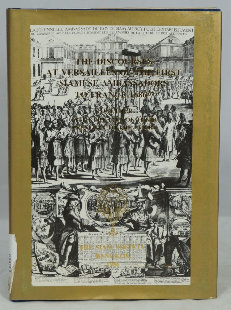 The Discourses at Versailles of the First Siamese Ambassadors to France 1686-7 Together with the List of Their Presents to the Court in the Original French Toegther with a Translation in English. Michael Smithies, Trans Ed., Intro.