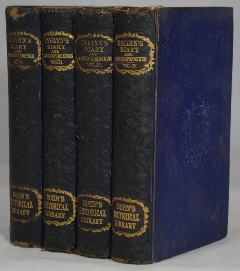 Diary and Correspondence of John Evelyn, F.R.S. to Which is Subjoined the Private Correspondence Between King Charles I and Sir Edward Nicholas and Between Sir Edward Hyde, Afterwards Earl of Clarendon, and Sir Richard Browne (4 Volume Set, Complete). John Evelyn, William Bray Esq.