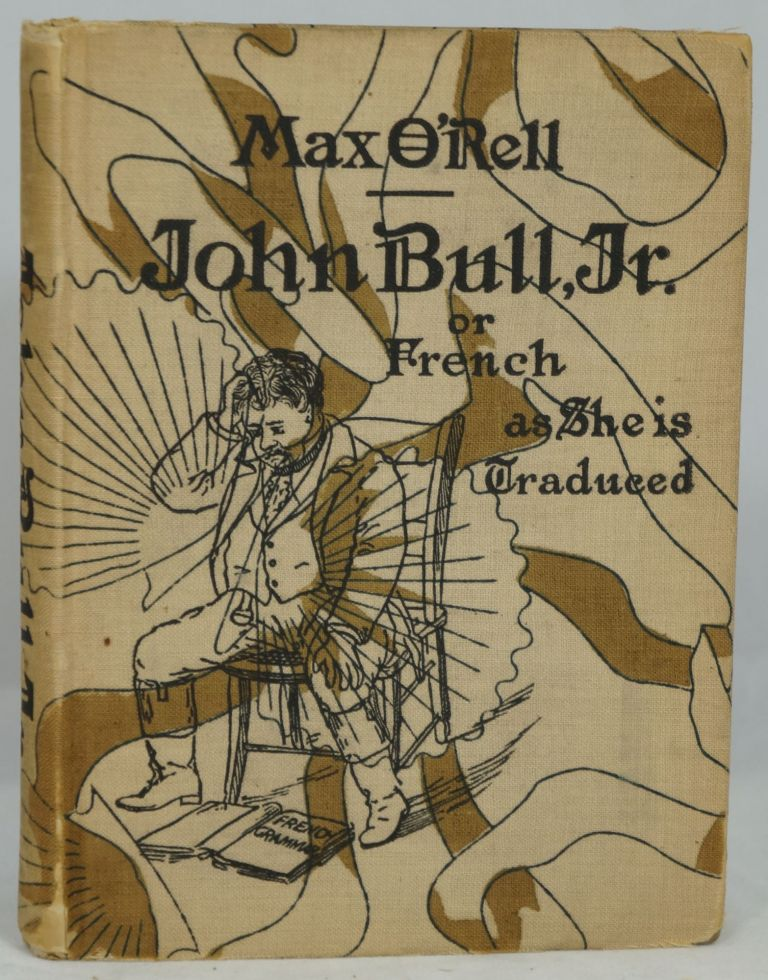 John Bull, Junior or French as She Is Traduced. Max O'Rell, George C. Eggleston, Preface, Léon Paul Blouet.