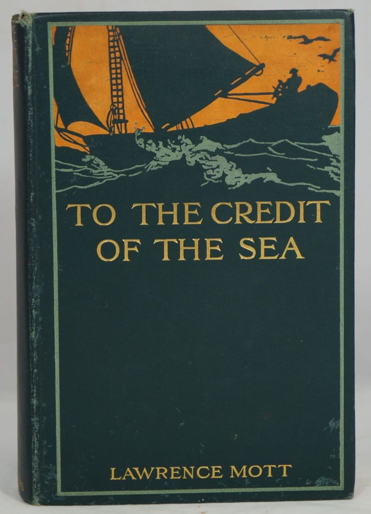 To the Credit of the Sea. Lawrence Mott.
