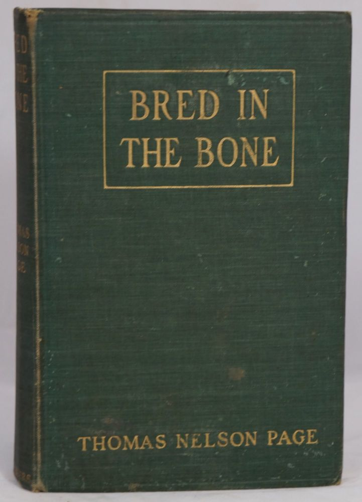 Bred in the Bone. Thomas Nelson Page.