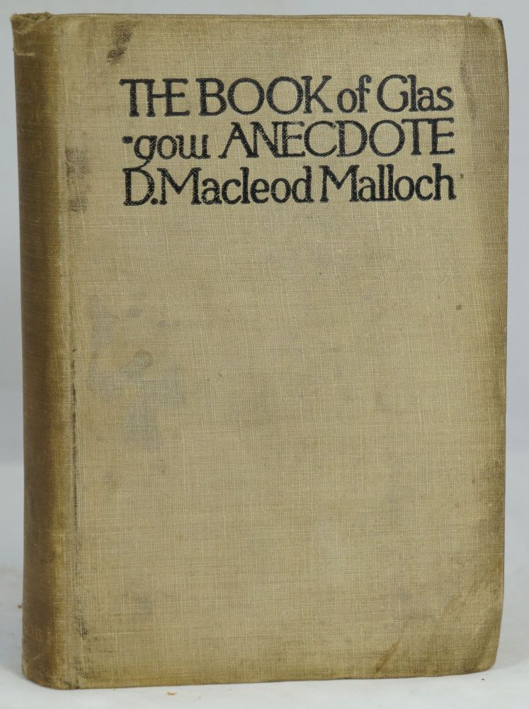 The Book of Glasgow Anecdote. D. Macleod Malloch.