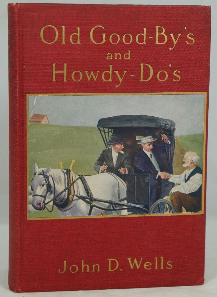 Old Good-by's and Howdy-do's. John D. Wells.