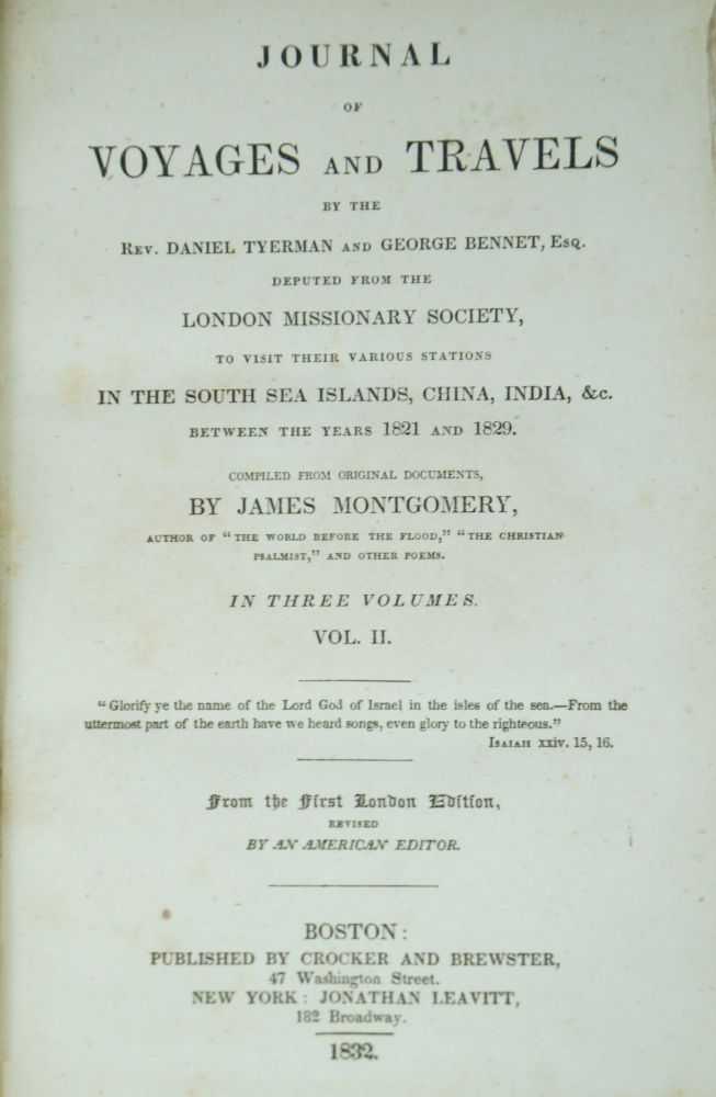 Journal of Voyages and Travels by the Rev. Daniel Tyerman and George Bennet, Esq. Deputed from the London Missionary Society, to Visit Their Various Station in the South Sea Islands, China, India, &c. between the Years 1821 and 1829 In Three Volumes: Volume II. James Montgomer, Daniel Tyerman, George Bennet Esq., Compiler.