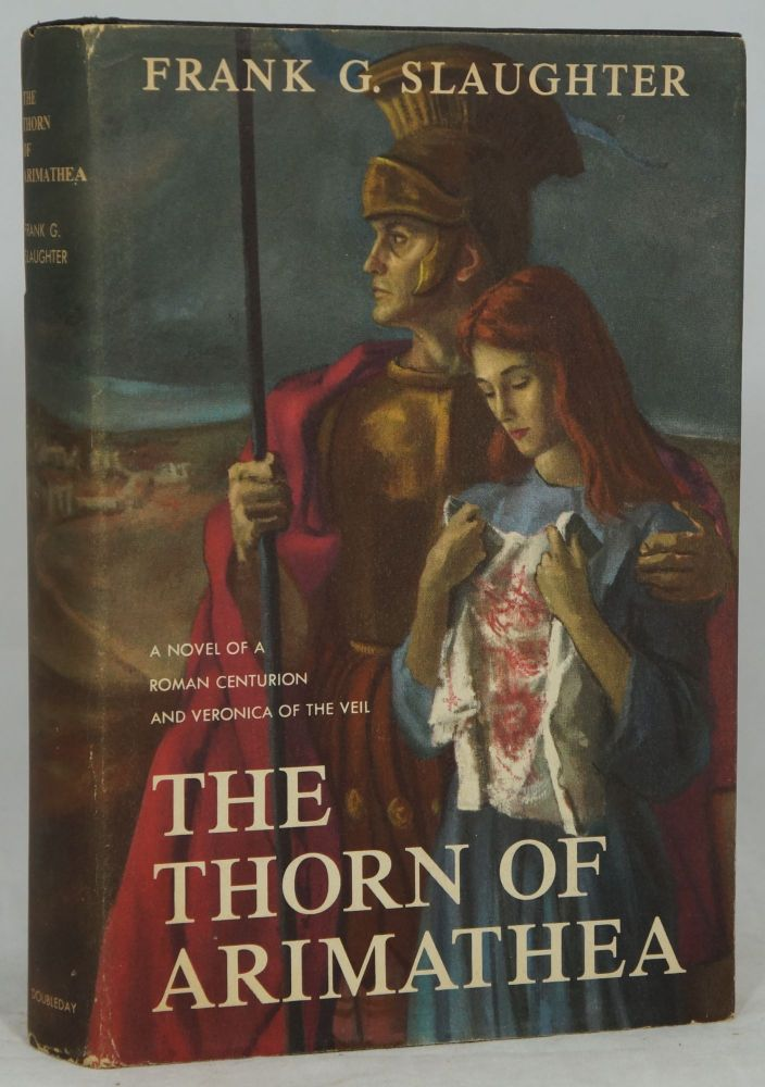 The Thorn of Arimathea. Frank G. Slaughter.