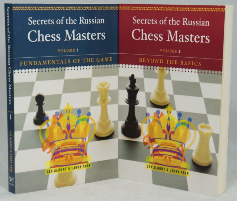 Secrets of the Russian Chess Masters -- Volume 1: Fundamentals of the Game; Volume 2: Beyond the Basics (Two Volumes, Complete). Lev Alburt, Larry Parr.