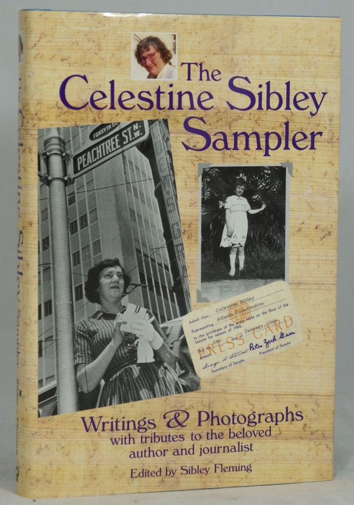 The Celestine Sibley Sampler: Writings & Photographs with Tributes to the Beloved Author and Journalist. Celestine Sibley, Sibley Fleming.