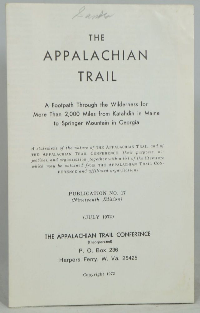 The Appalachian Trail: A Footpath Through the Wilderness for More Than 2,000 Miles from Katahdin in Maine to Springer Mountain in Georgia (Publication No. 17)