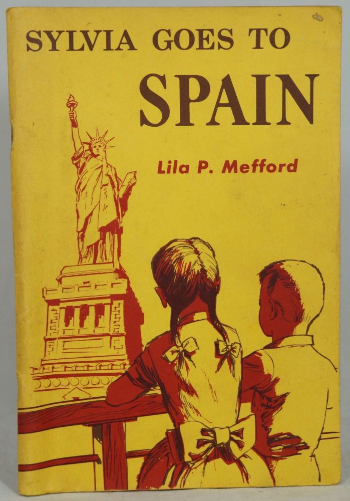 Sylvia Goes to Spain (1961 Foreign Mission Graded Series). Lila P. Mefford.