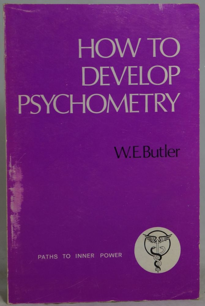 How To Develop Psychometry. W. E. Butler.