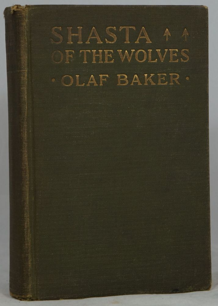 Shasta of the Wolves. Olaf Baker, Charles Livingston Bull, Illust.