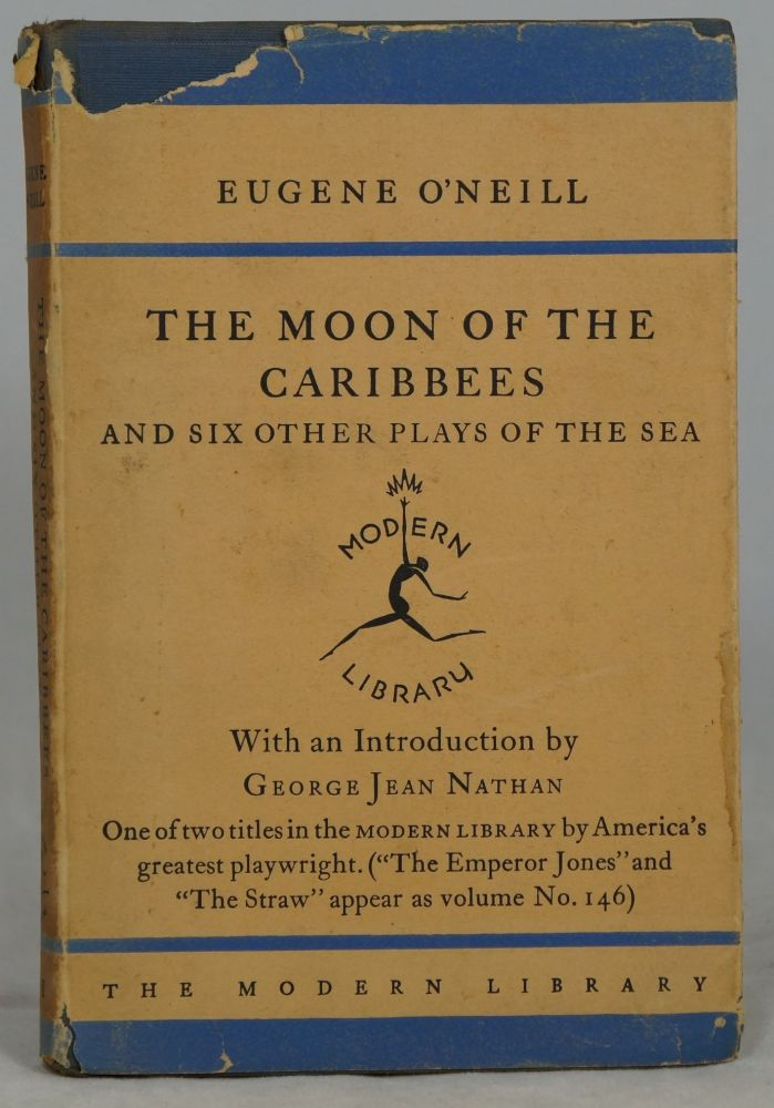 The Moon of the Caribbees and Six Other Plays of the Sea. Eugene G. O'Neill, George Jean Nathan, Intro.