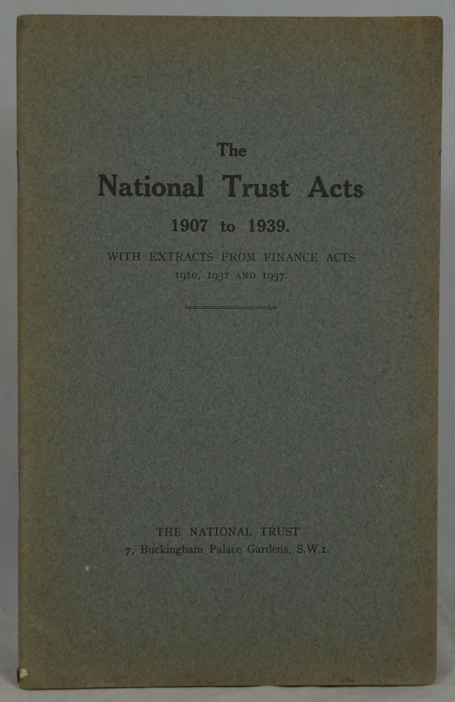The National Trust Acts 1907 to 1939. With Extracts from Finance Acts 1910, 1931 and 1937.