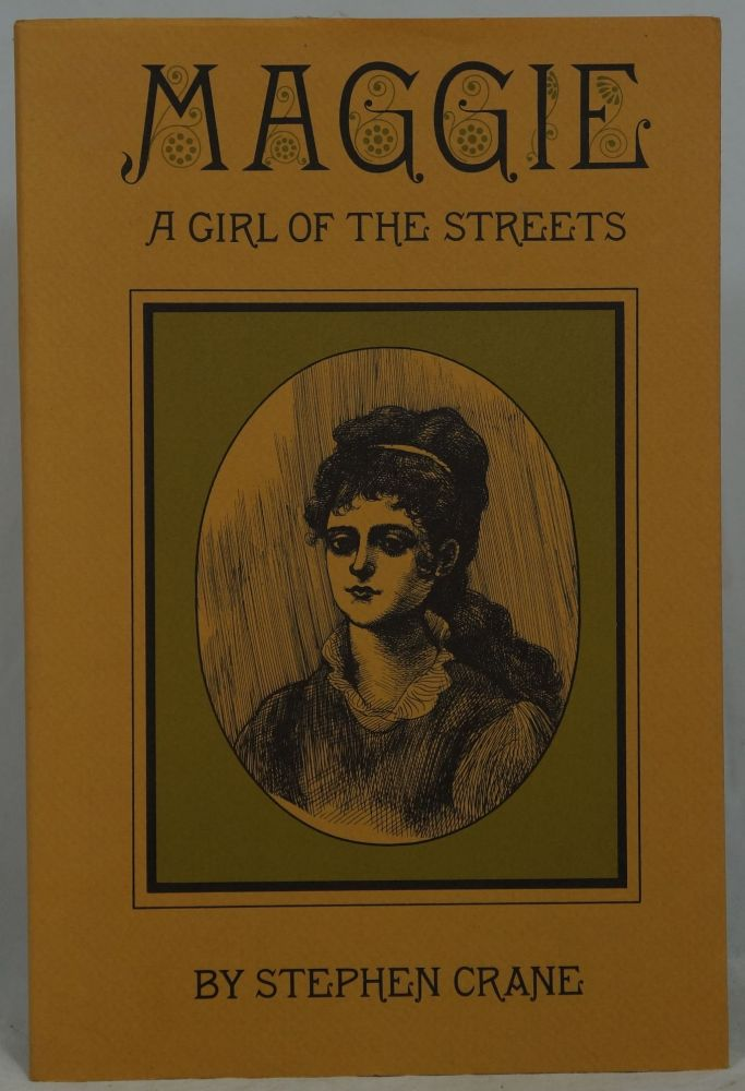 Maggie, A Girl of the Streets, 1893 Edition. Stephen Crane, Michael Tulysewski, Illust.