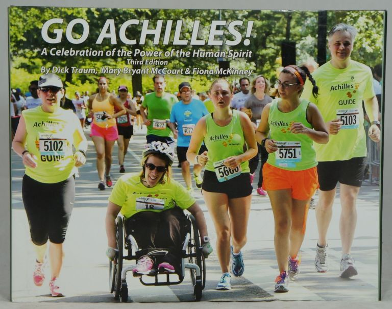 Go Achilles!: A Celebration of the Power of the Human Spirit (Third Edition). Dick Traum, Mary Bryant McCourt, Fiona McKinney.
