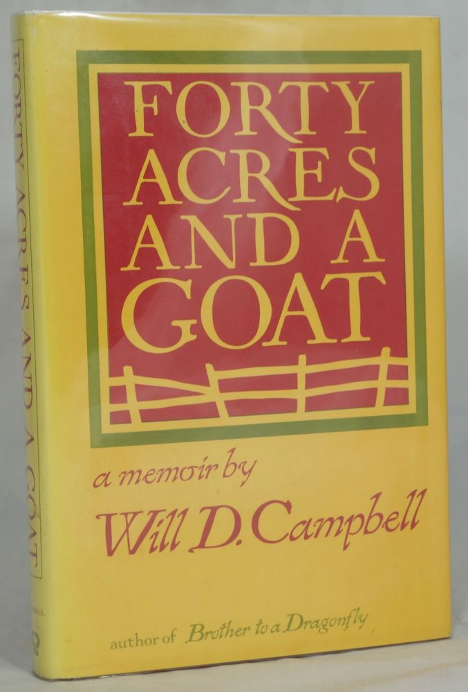 Forty Acres and a Goat. William D. Campbell.