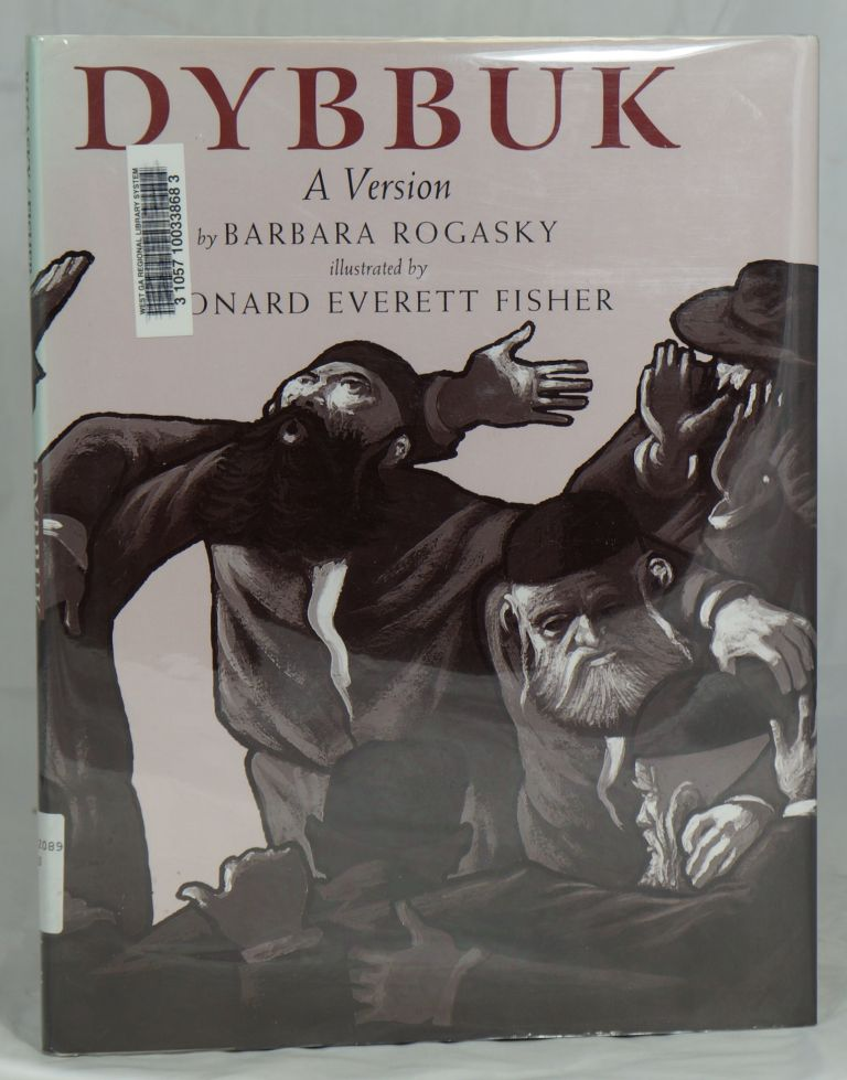 Dybbuk: A Version. Barbara Rogasky, Leonard Everett Fisher, Illust.