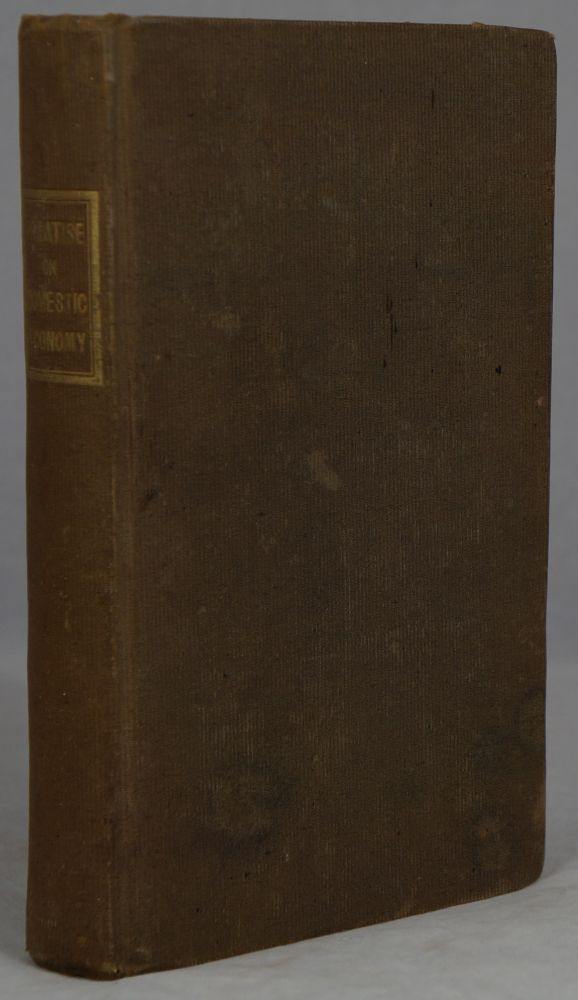 A Treatise on Domestic Economy, for the use of Young Ladies at Home, and at School. Catherine E. Beecher, Catharine Esther.