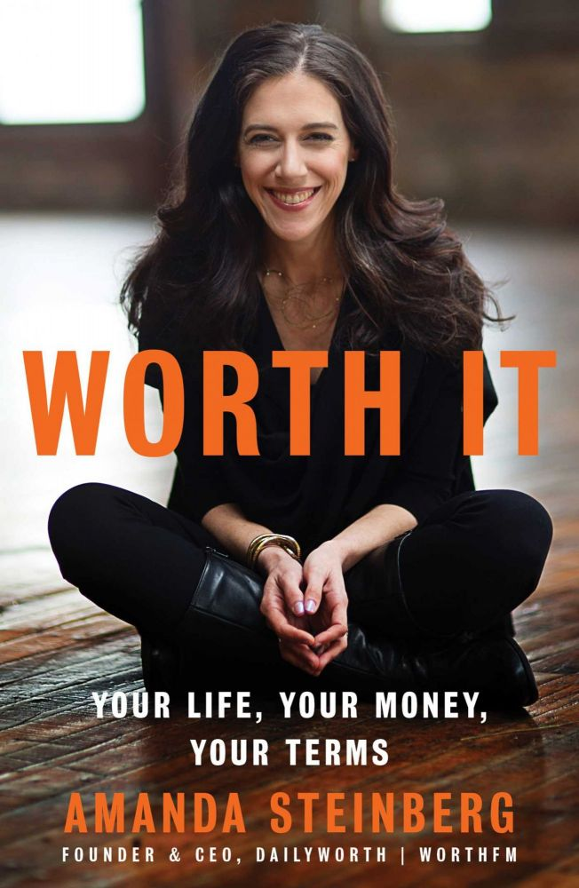 Worth It: Your Life, Your Money, Your Terms. Amanda Steinberg.