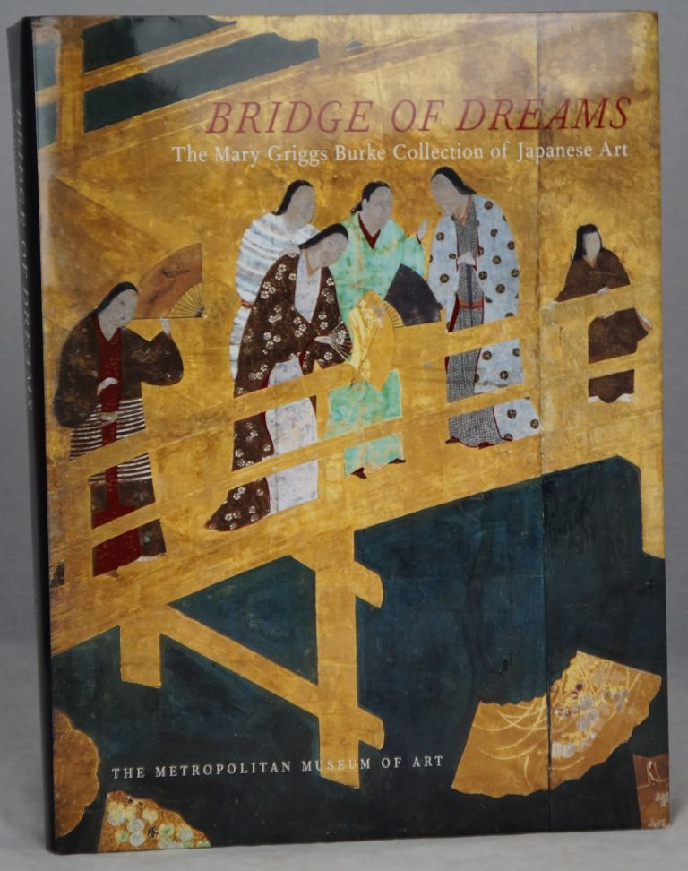 Bridge of Dreams: The Mary Griggs Burke Collection of Japanese Art. Miyeko Murase.
