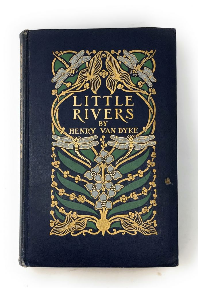 Little Rivers: A Book of Essays in Profitable Idleness. Henry van Dyke, F. V. DuMond, Illust., Margaret Armstrong, Binding.