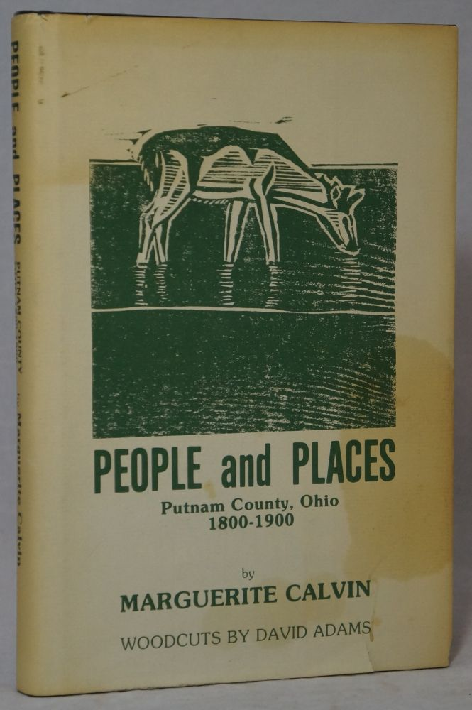 People and Places: Putnam County, Ohio 1800-1900. Marguerite Calvin, David Adams, Illust.