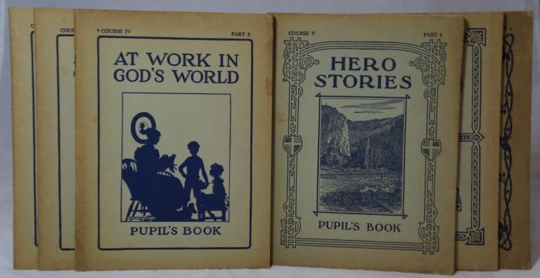 At Work in God's World: Pupil's Book, Course IV, Part Two, Part Three, and Part Four [and] Hero Stories and Being Heroic: Pupil's Book, Course V, Part One, Part Two, and Part Four [Six Volumes]. Una R. Smith, Josephine L. Baldwin, Mary Edna Lloyd, C. A. Bowen, Lucius H. Bugbee, Sidney A. Weston.