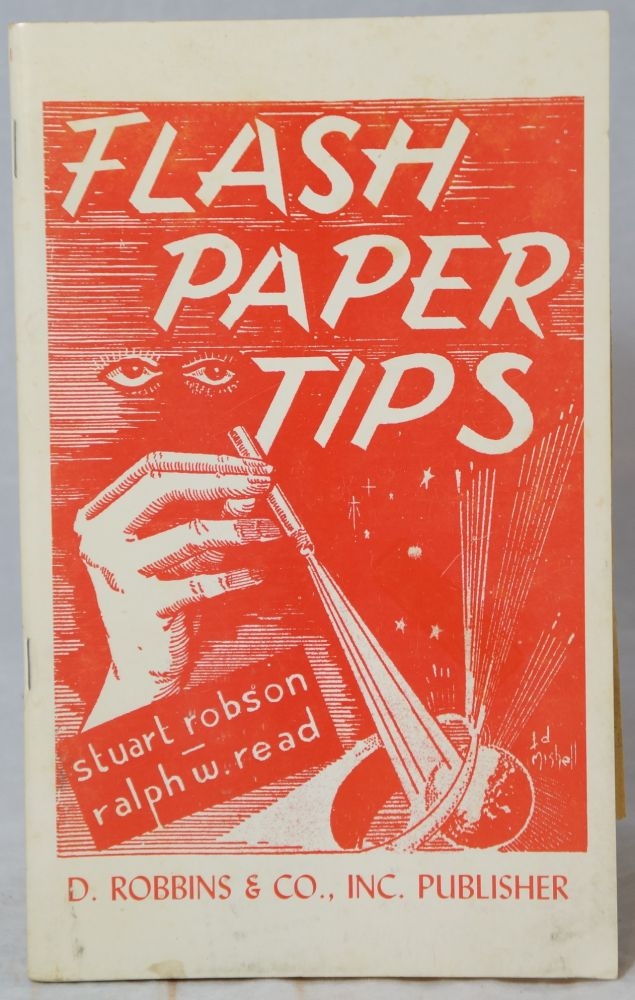 Flash Paper Tips (Incorporating the two previous editions known as 'Tips on Flash Paper' and 'More Tips on Flash Paper' plus much additional material.). Stuart Robson, Ralph W. Read, Edw. E. Mishell, Illust.