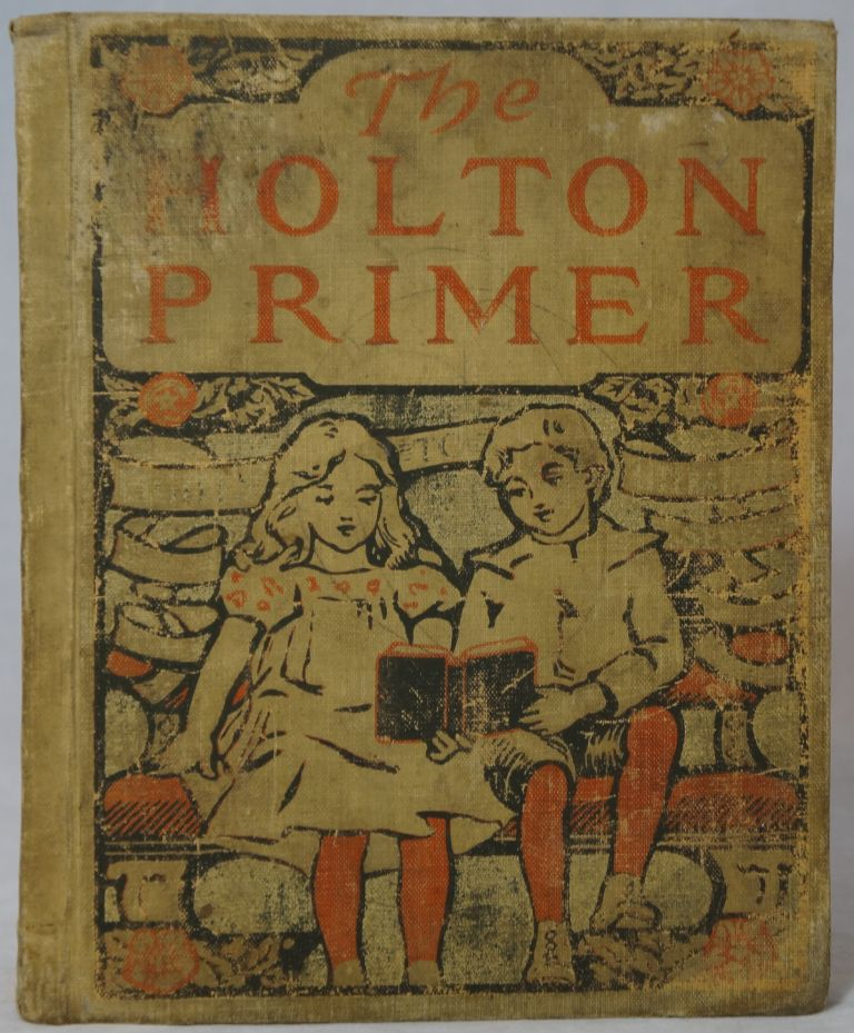 The Holton Primer (Lights to Literature Series). M. Adelaide Holton.
