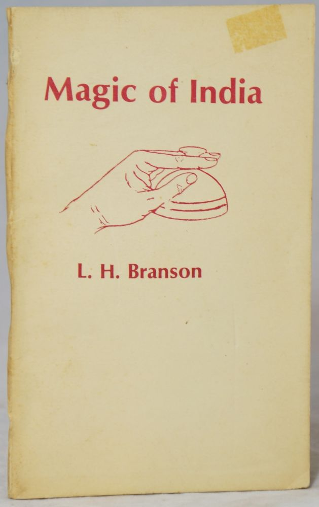 Magic of India (Former Title: Indian Conjuring). L. H. Branson.