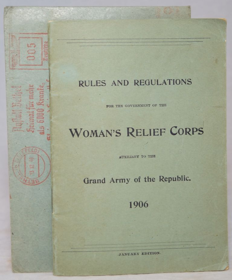 Rules and Regulations for the Government of the Woman's Relief Corps, Auxiliary to the Grand Army of the Republic. Mary R. Morgan.