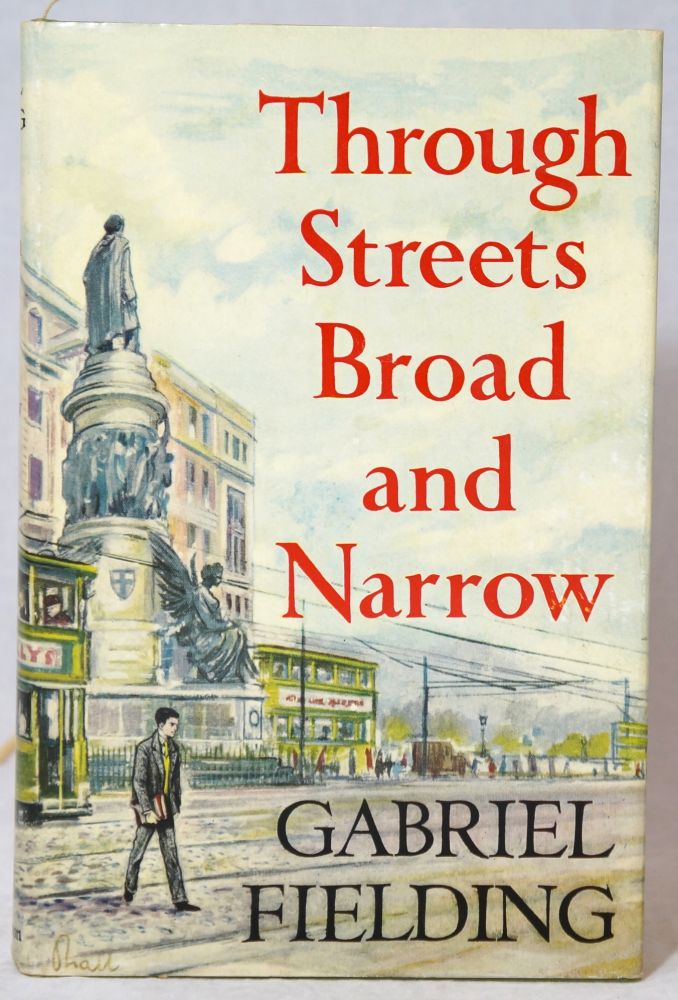 Through Streets Broad and Narrow. Gabriel Fielding, Alan Gabriel Barnsley.