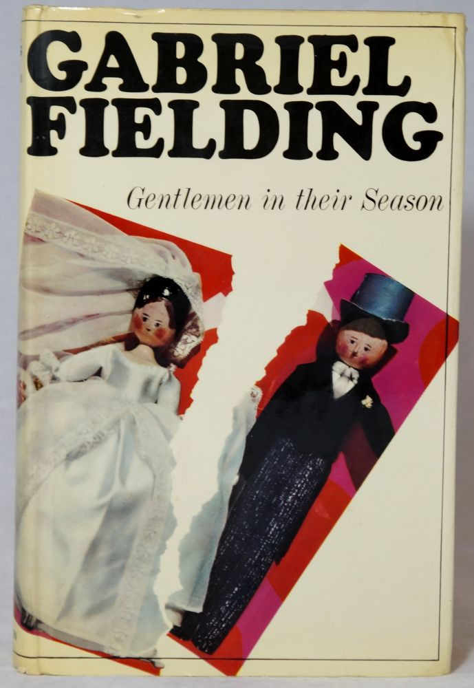 Gentlemen in Their Season. Gabriel Fielding, Alan Gabriel Barnsley.
