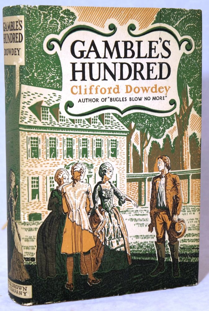 Gamble's Hundred. Clifford Dowdey, Edward Shenton, Illust.