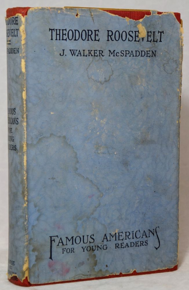 The Story of Theodore Roosevelt (Famous Americans for Young Readers). J. Walker McSpadden.