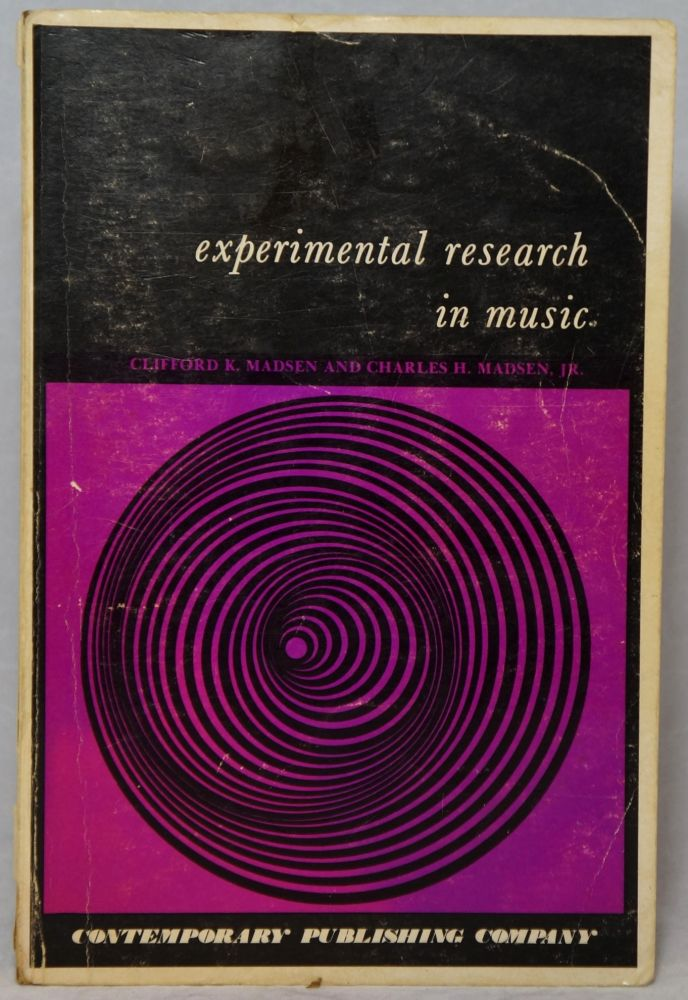Experimental Research in Music. Clifford K. Madsen, Charles H. Madsen Jr.