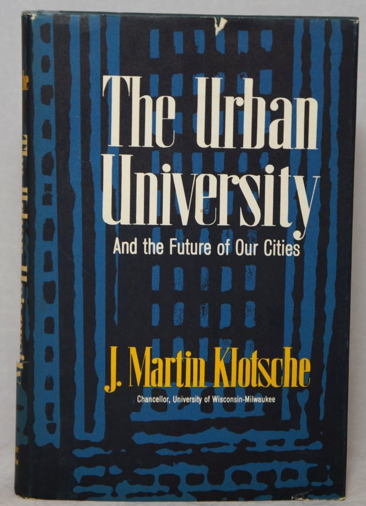 The Urban University and the Future of Our Cities. J. Martin Klotsche.