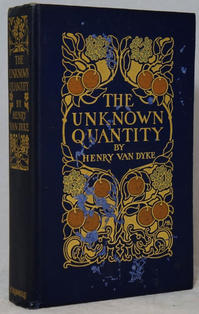 The Unknown Quantity: A Book of Romance and Some Half-Told Tales. Henry van Dyke, Margaret Armstrong, Binding.